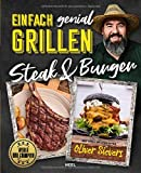 Einfach genial Grillen: Steak & Burger