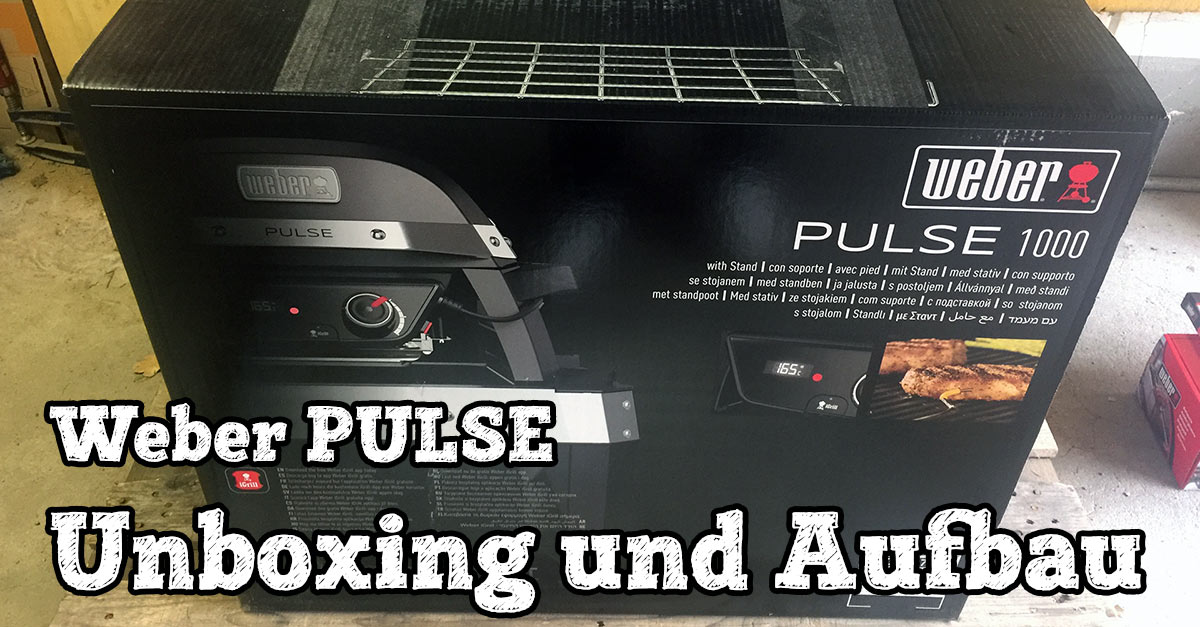 Weber Elektrogrill Inbetriebnahme : Weber pulse unboxing und aufbau video u a feuer glut und herzblut