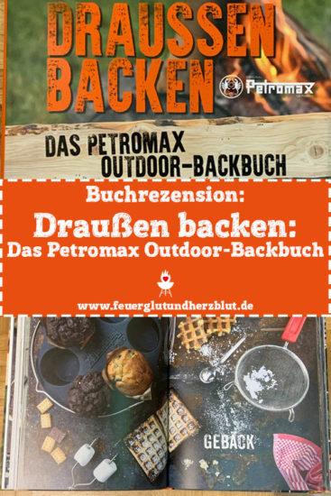 Buchrezension zu Draußen backen - Das Petromax Outdoor-Backbuch