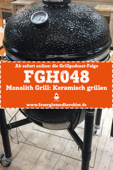 Ab sofort online: die Grillpodcast-Folge FGH048 - Monolith Grill: Keramisch grillen