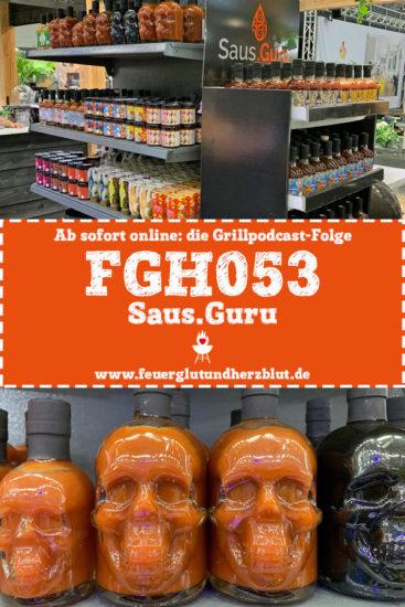 Ab sofort online: die Grillpodcast-Folge FGH053 - Saus.Guru